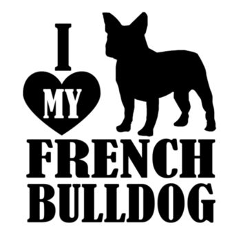 I love my french bulldog - Camisetas Personalizadas Mujer Design