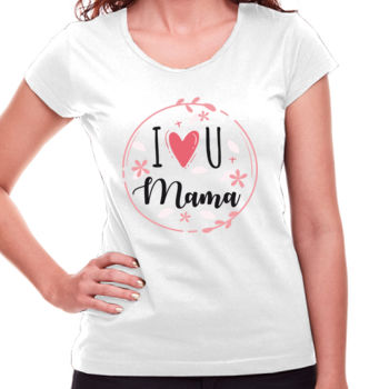 I Love you mama - Camisetas Personalizadas Mujer Thumbnail